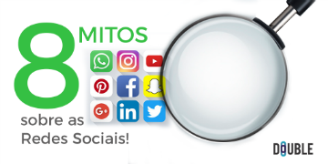 8 Mitos sobre as Redes Sociais!